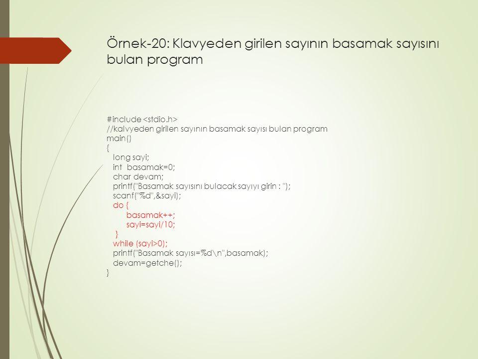 Örnek-20: Klavyeden girilen sayının basamak sayısını bulan program