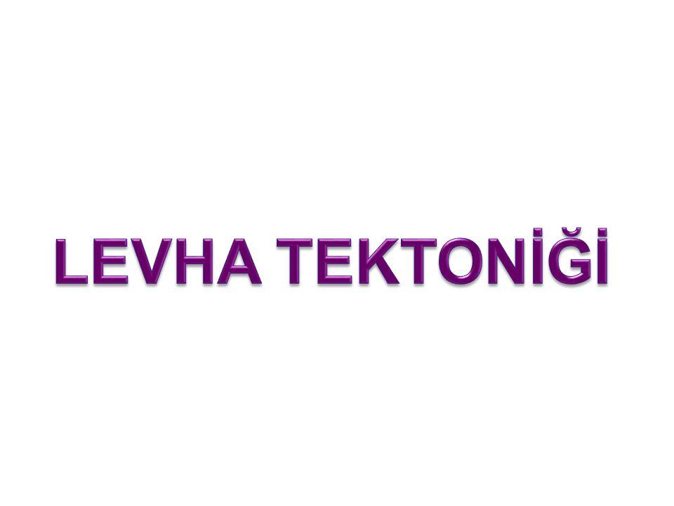 LEVHA TEKTONİĞİ