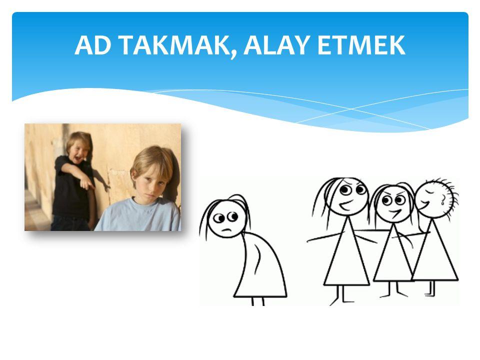 AD TAKMAK, ALAY ETMEK