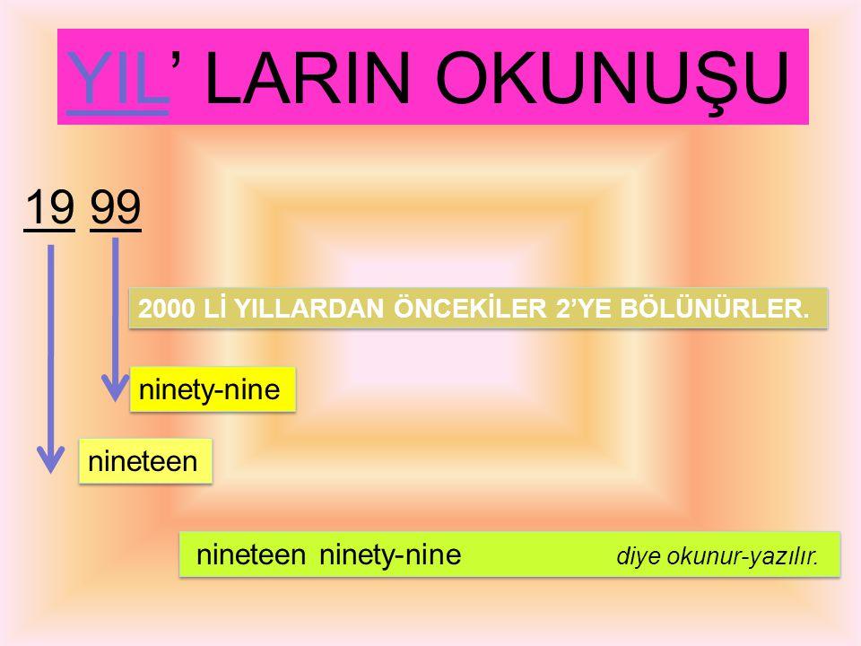 YIL' LARIN OKUNUŞU 19 99 ninety-nine nineteen