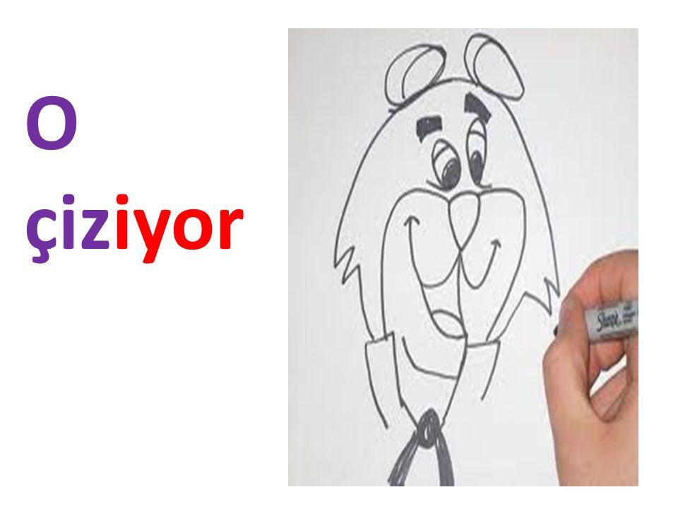 O çiziyor