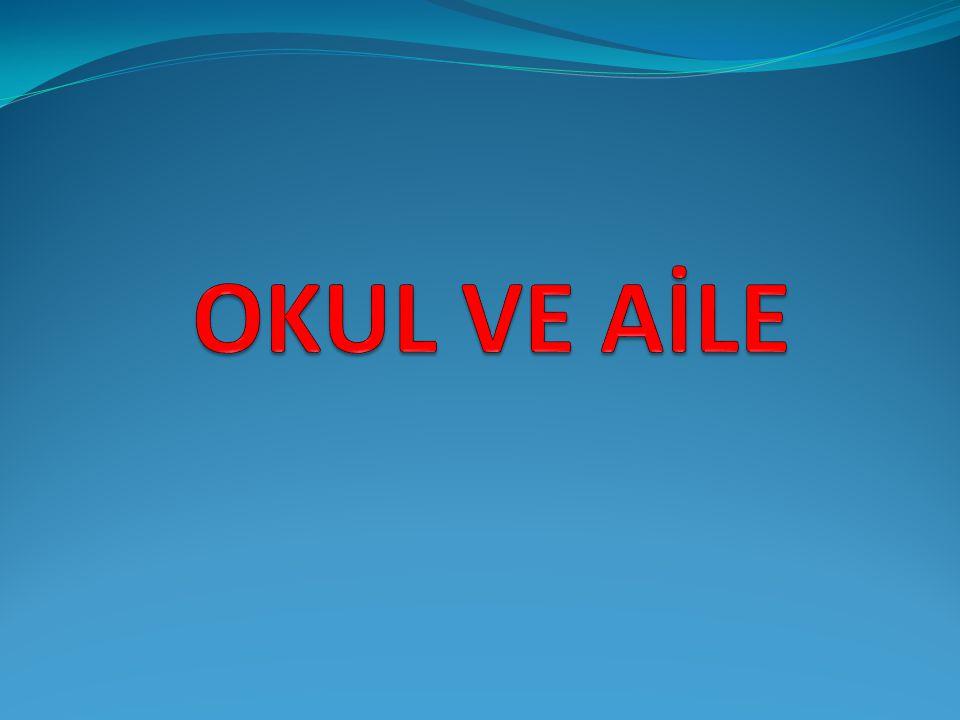 OKUL VE AİLE