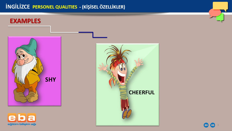 EXAMPLES SHY İNGİLİZCE PERSONEL QUALITIES - (KİŞİSEL ÖZELLİKLER)
