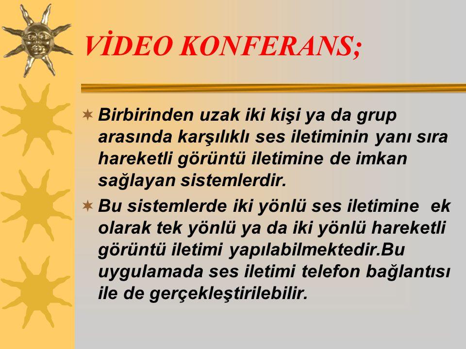 VİDEO KONFERANS;