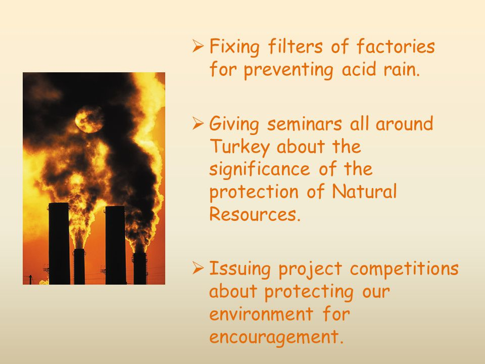 Fixing filters of factories for preventing acid rain.