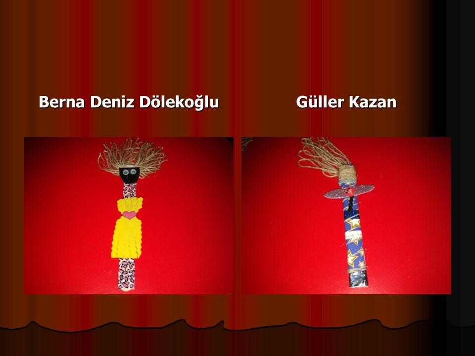 Berna Deniz Dölekoğlu Güller Kazan
