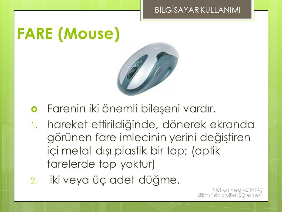 FARE (Mouse) Farenin iki önemli bileşeni vardır.