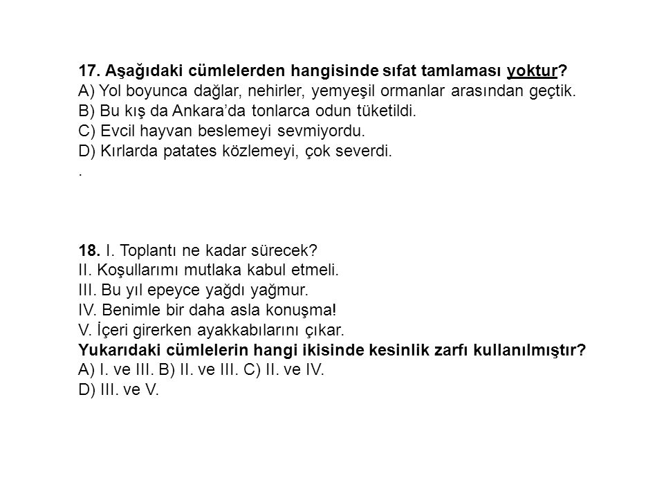 17. Aşağıdaki cümlelerden hangisinde sıfat tamlaması yoktur