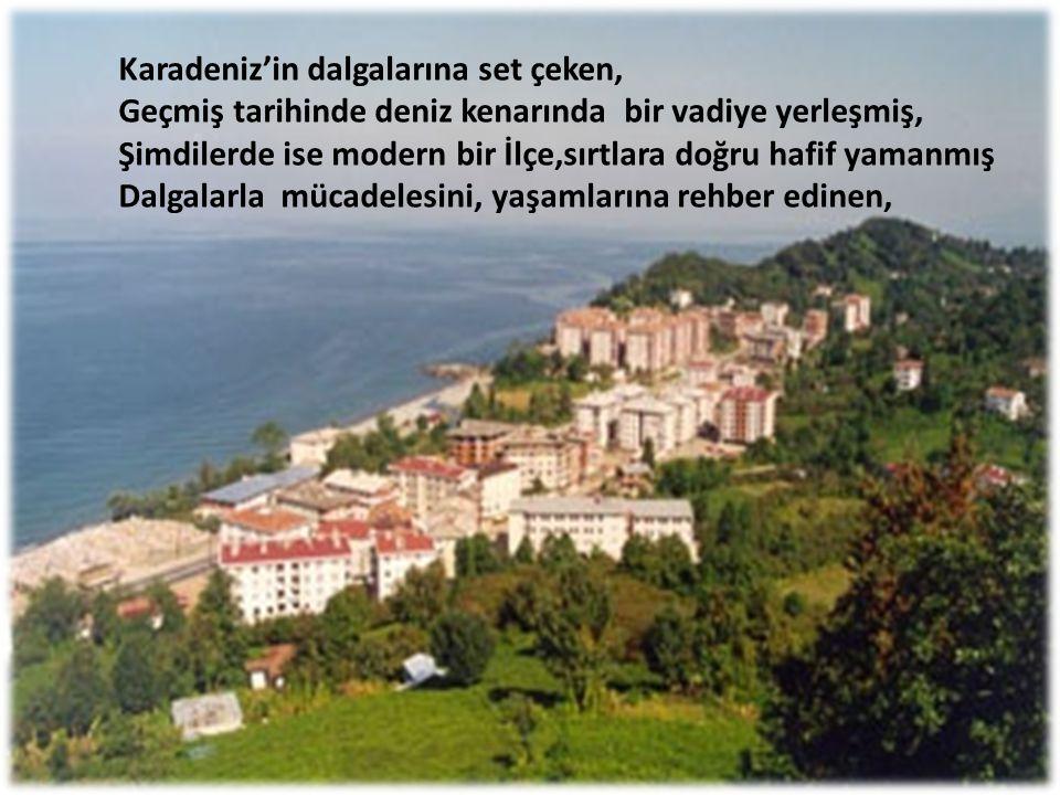 Karadeniz'in dalgalarına set çeken,