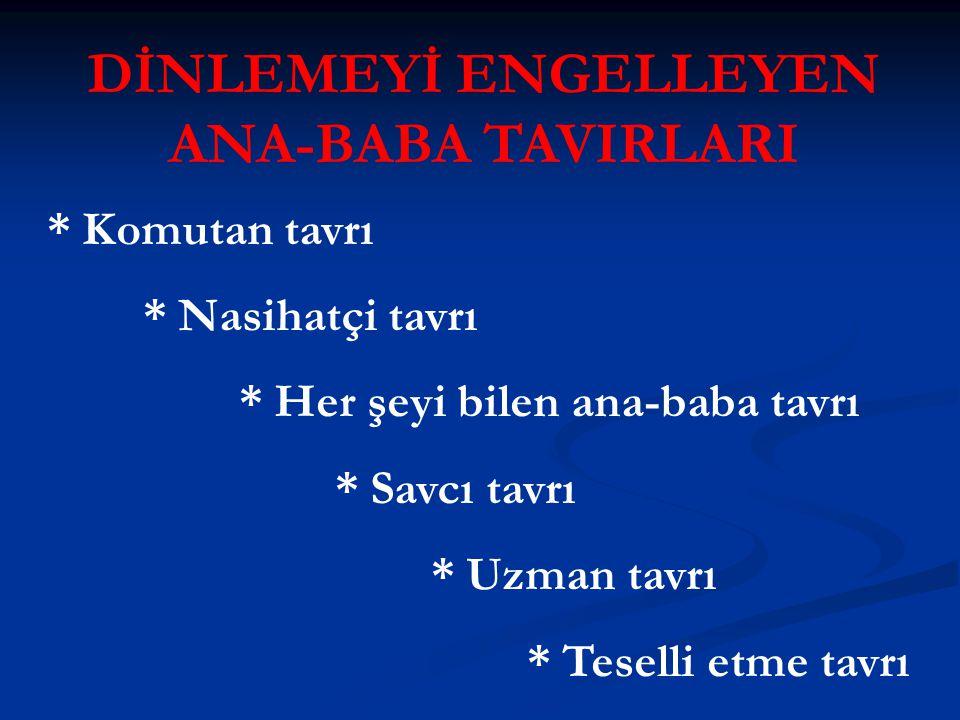 DİNLEMEYİ ENGELLEYEN ANA-BABA TAVIRLARI