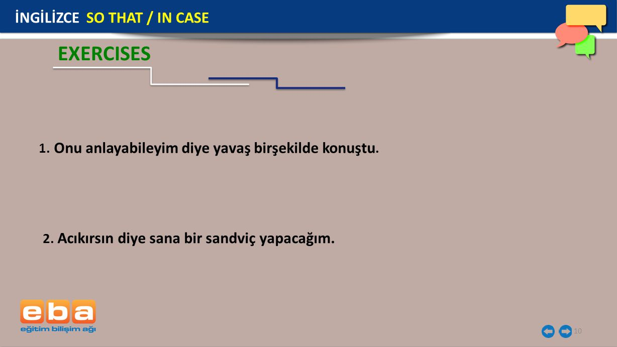 EXERCISES İNGİLİZCE SO THAT / IN CASE