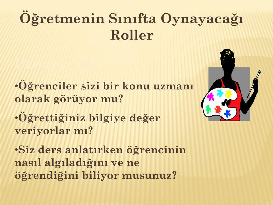 Öğretmenin Sınıfta Oynayacağı Roller