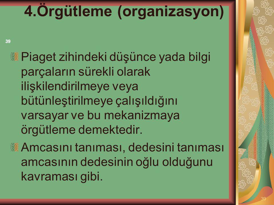 4.Örgütleme (organizasyon)