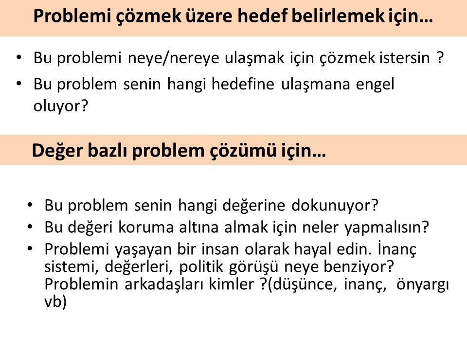Problemi çözmek üzere hedef belirlemek için…