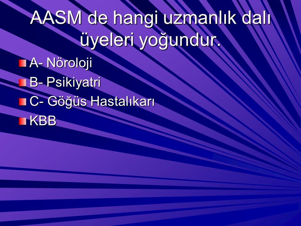 AASM de hangi uzmanlık dalı üyeleri yoğundur.