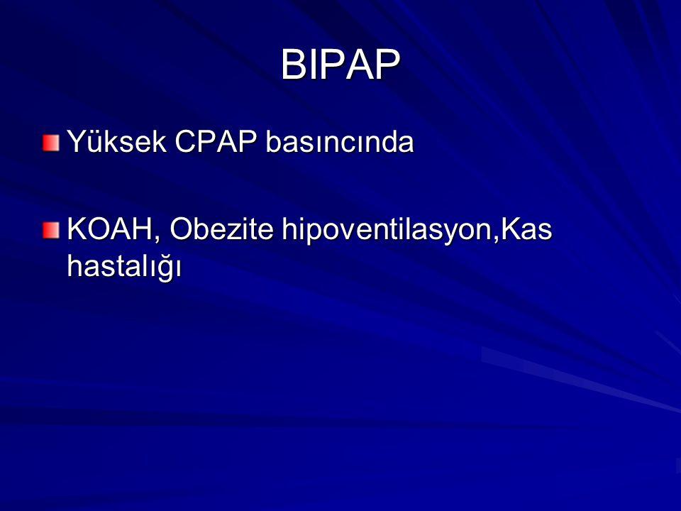 BIPAP Yüksek CPAP basıncında