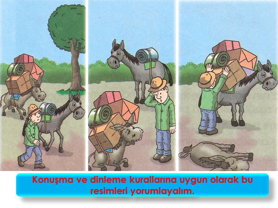 Konuşma ve dinleme kurallarına uygun olarak bu resimleri yorumlayalım.