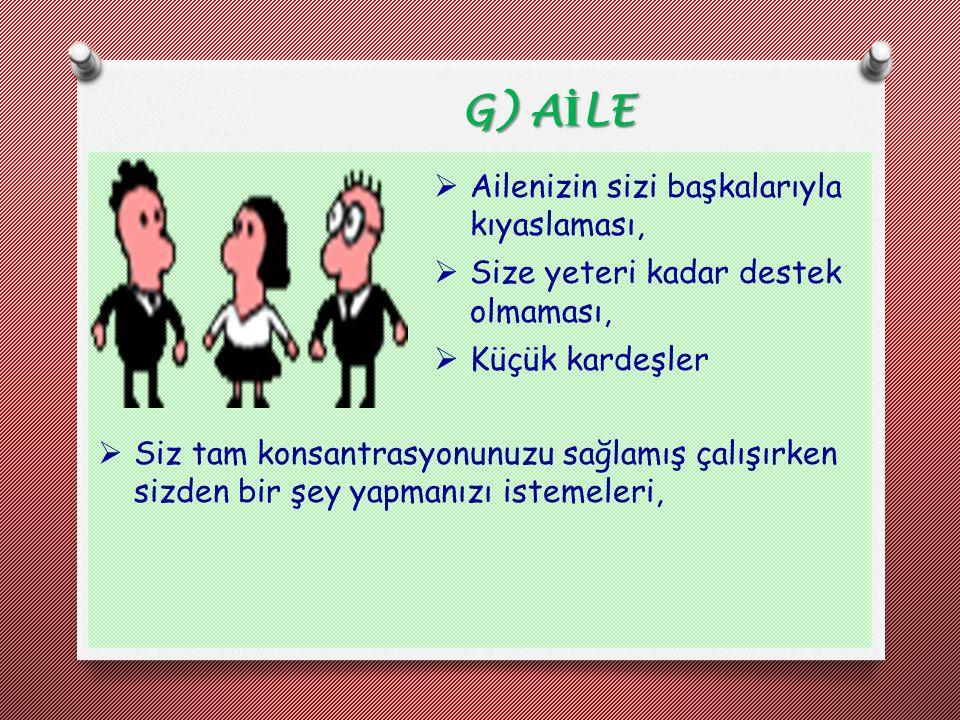 G) AİLE Ailenizin sizi başkalarıyla kıyaslaması,