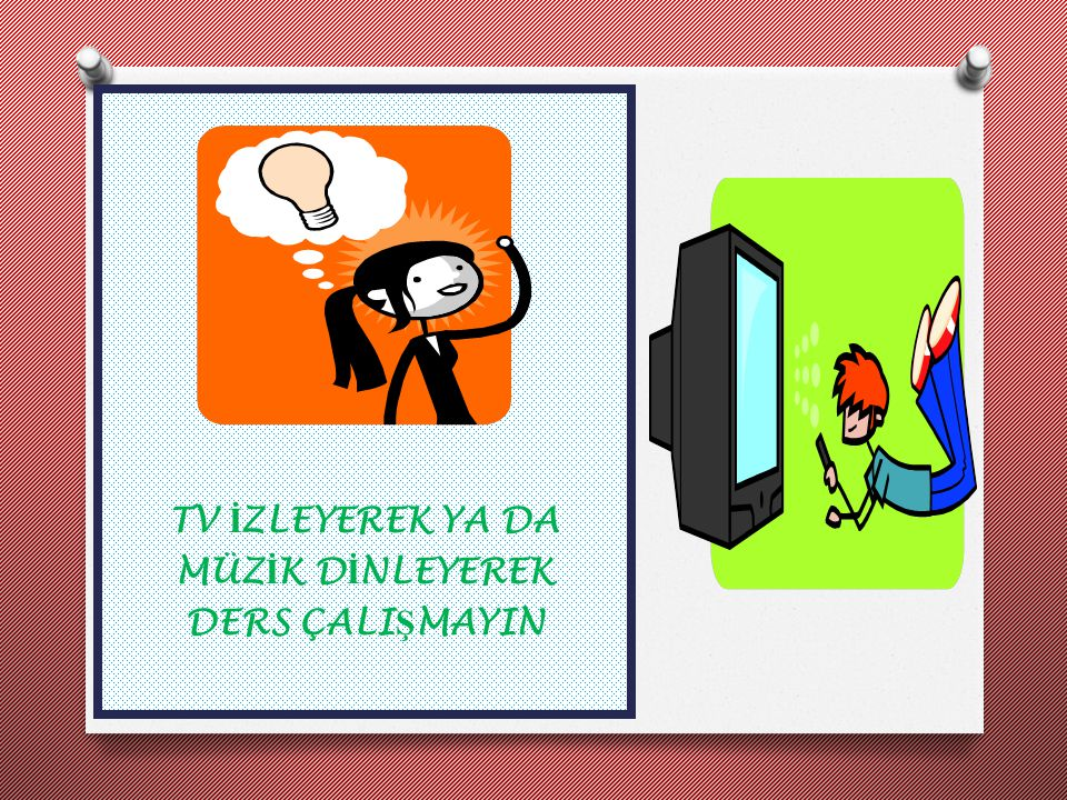 TV İZLEYEREK YA DA MÜZİK DİNLEYEREK DERS ÇALIŞMAYIN