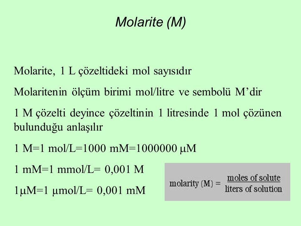 Molarite (M) Molarite, 1 L çözeltideki mol sayısıdır