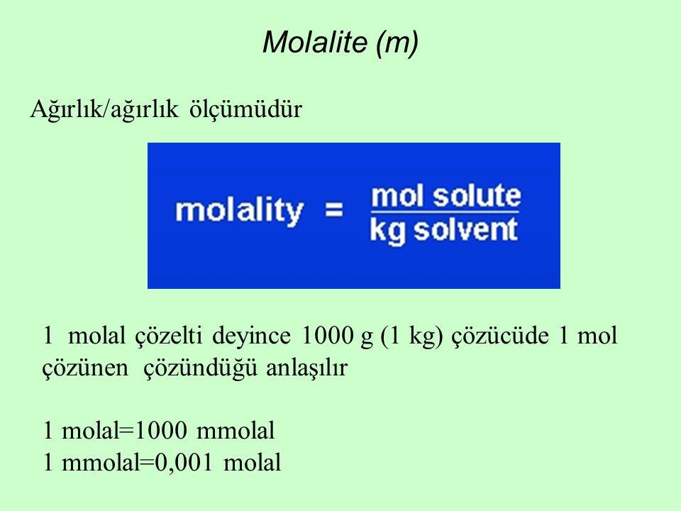 Molalite (m) Ağırlık/ağırlık ölçümüdür