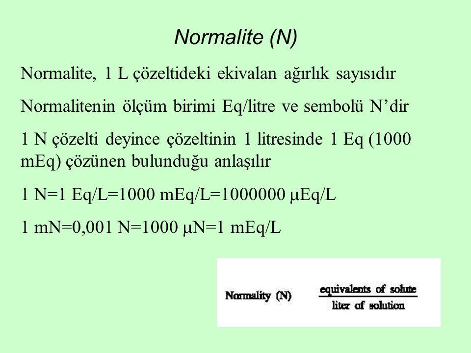 Normalite (N) Normalite, 1 L çözeltideki ekivalan ağırlık sayısıdır