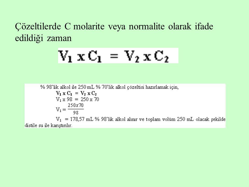 Çözeltilerde C molarite veya normalite olarak ifade edildiği zaman