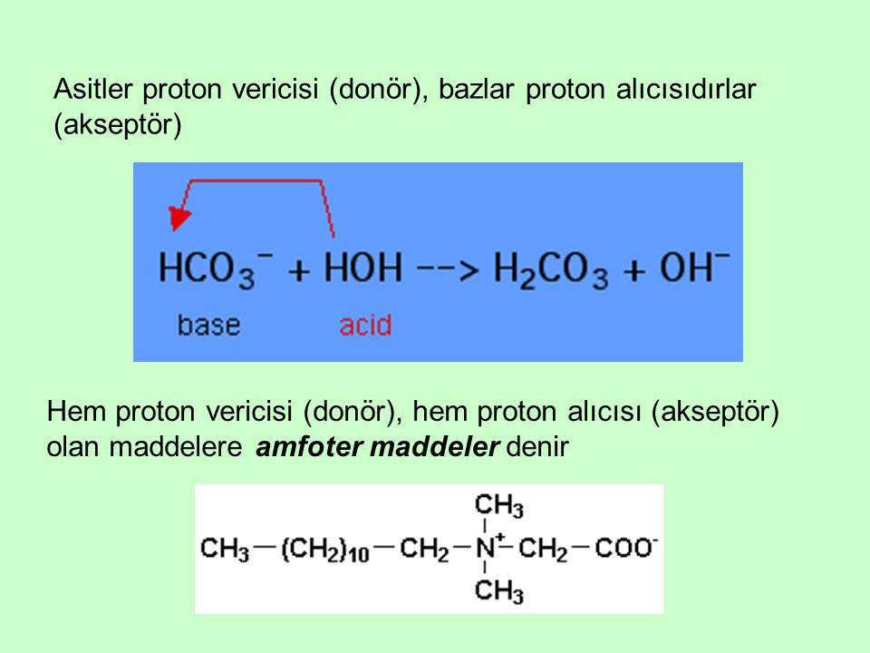 Asitler proton vericisi (donör), bazlar proton alıcısıdırlar (akseptör)