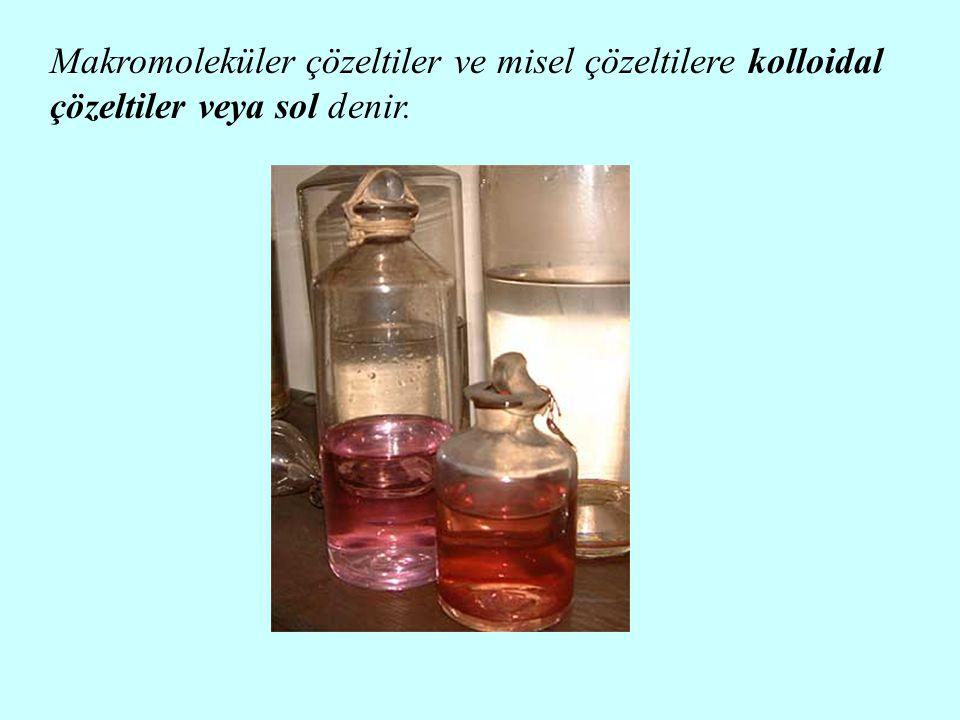 Makromoleküler çözeltiler ve misel çözeltilere kolloidal çözeltiler veya sol denir.