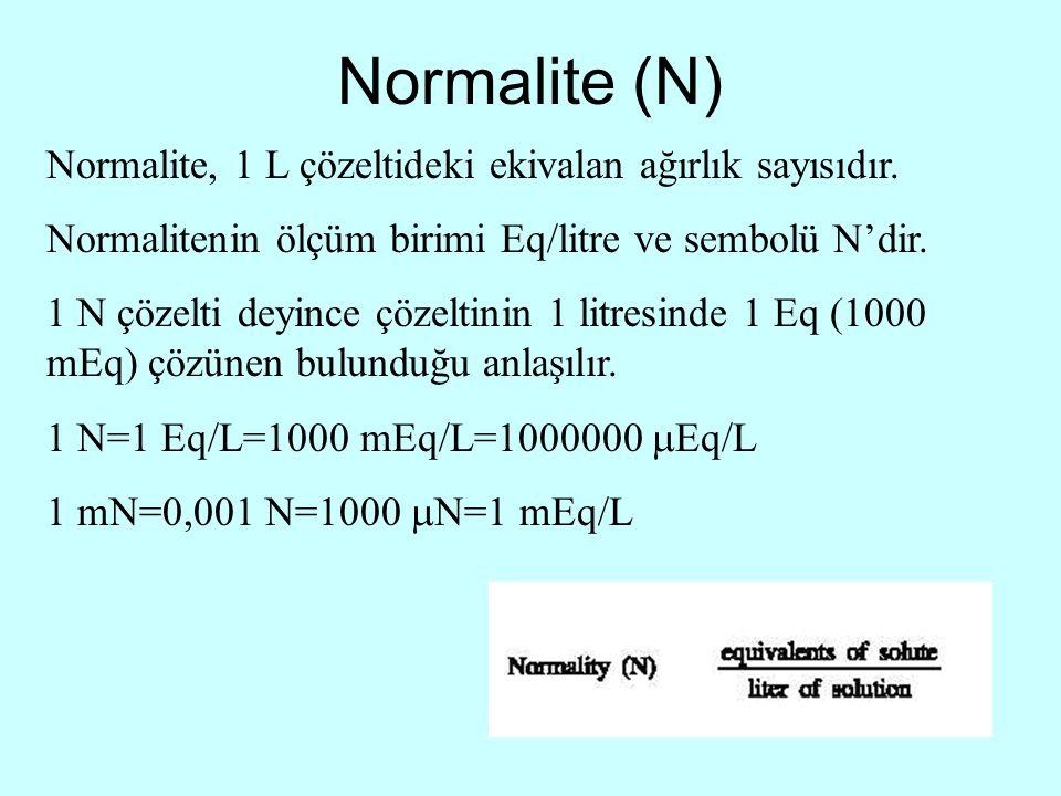 Normalite (N) Normalite, 1 L çözeltideki ekivalan ağırlık sayısıdır.