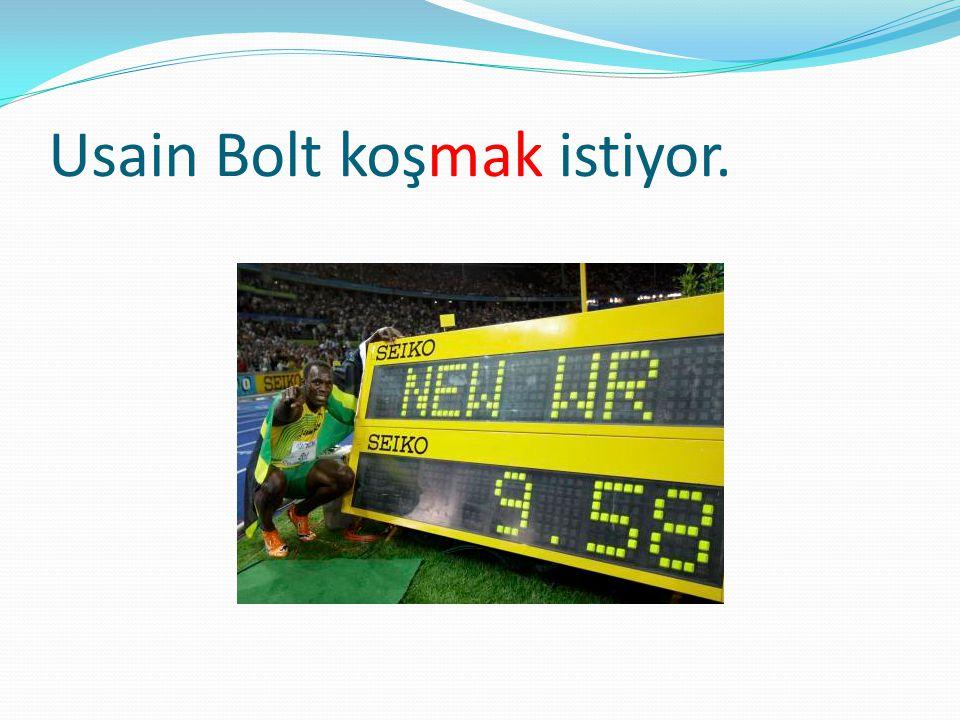 Usain Bolt koşmak istiyor.