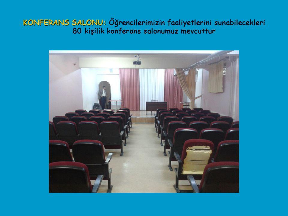 KONFERANS SALONU: Öğrencilerimizin faaliyetlerini sunabilecekleri 80 kişilik konferans salonumuz mevcuttur