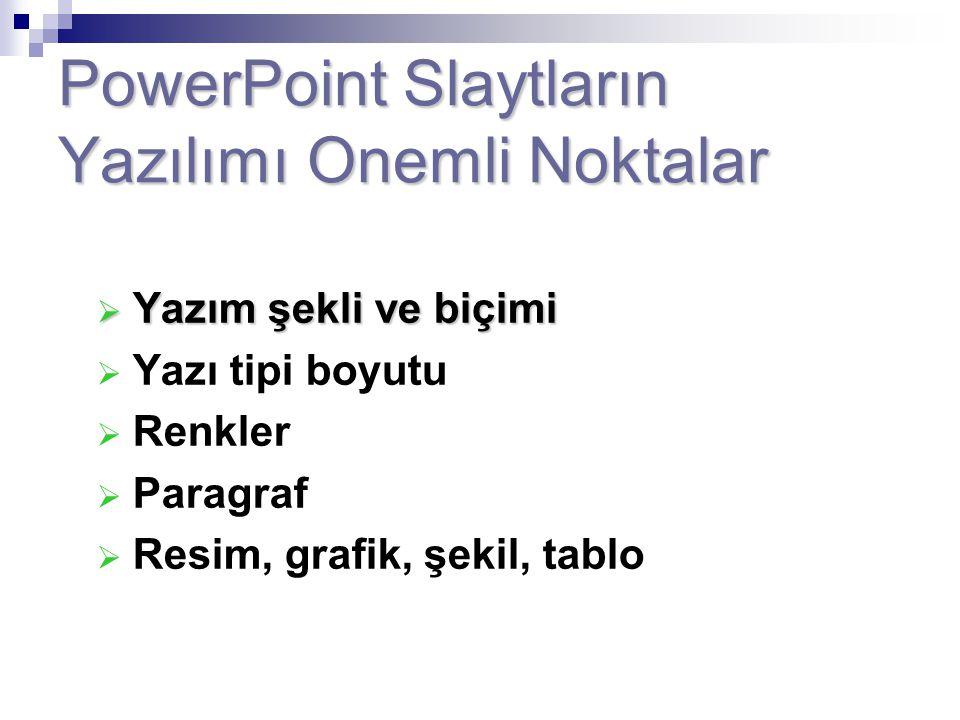 PowerPoint Slaytların Yazılımı Onemli Noktalar