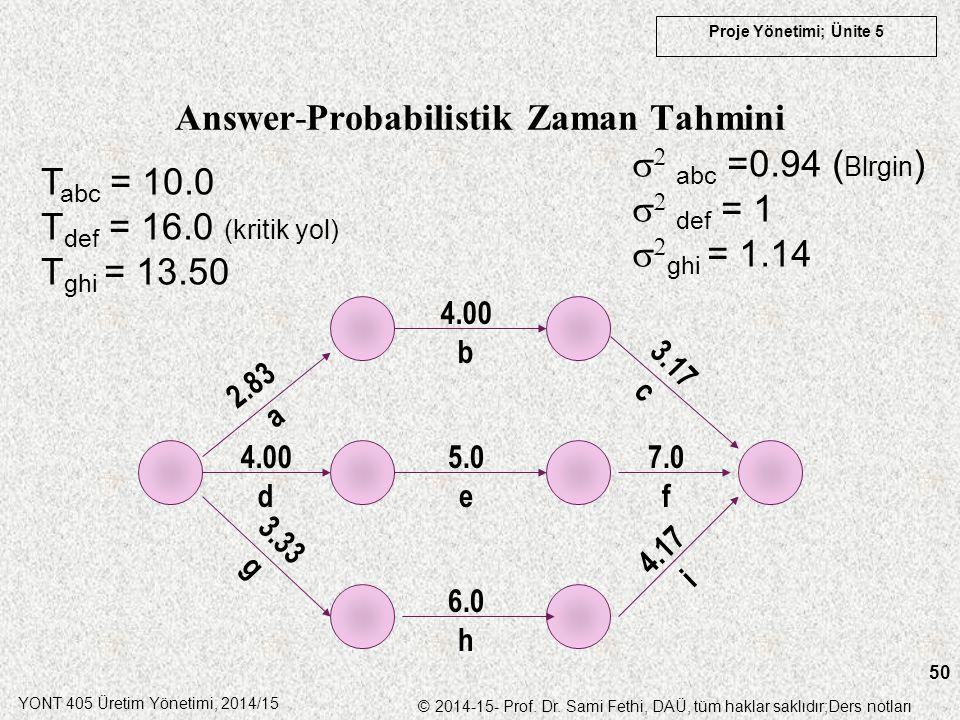 Answer-Probabilistik Zaman Tahmini