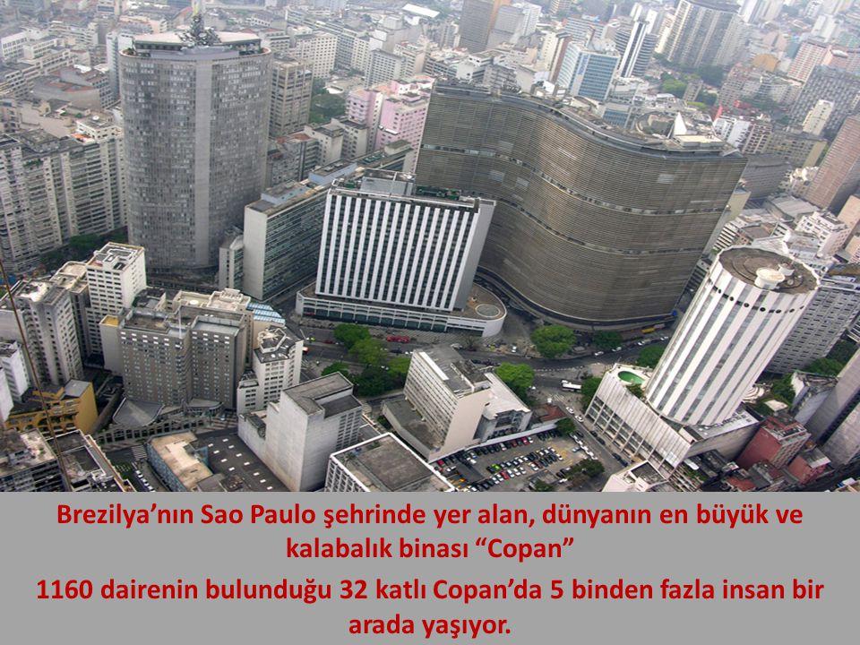 Brezilya'nın Sao Paulo şehrinde yer alan, dünyanın en büyük ve kalabalık binası Copan