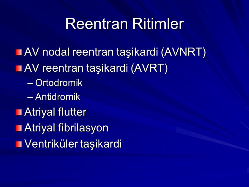 Reentran Ritimler AV nodal reentran taşikardi (AVNRT)