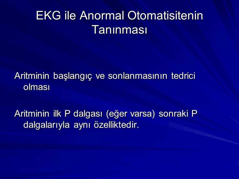 EKG ile Anormal Otomatisitenin Tanınması