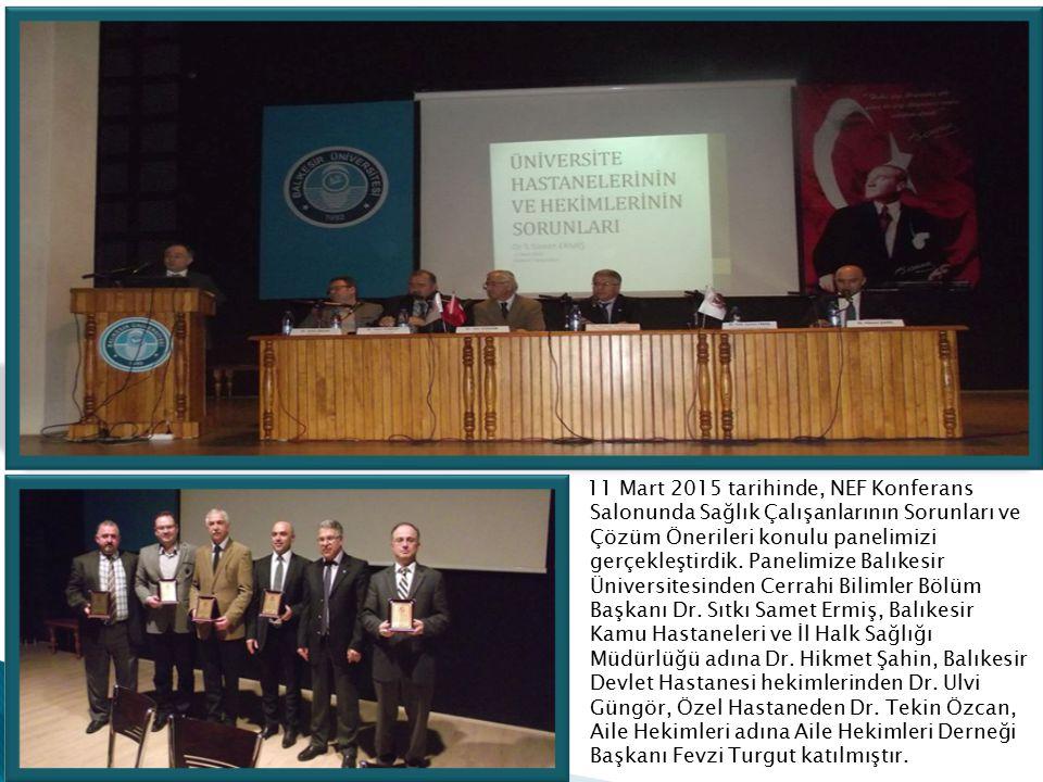 11 Mart 2015 tarihinde, NEF Konferans Salonunda Sağlık Çalışanlarının Sorunları ve Çözüm Önerileri konulu panelimizi gerçekleştirdik.