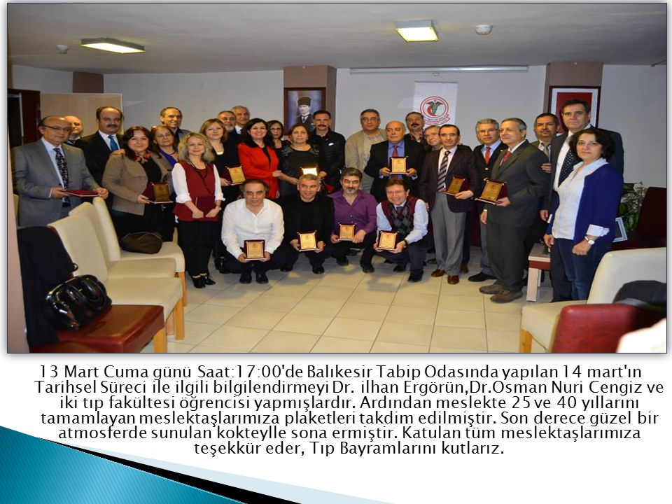 13 Mart Cuma günü Saat:17:00 de Balıkesir Tabip Odasında yapılan 14 mart ın Tarihsel Süreci ile ilgili bilgilendirmeyi Dr.
