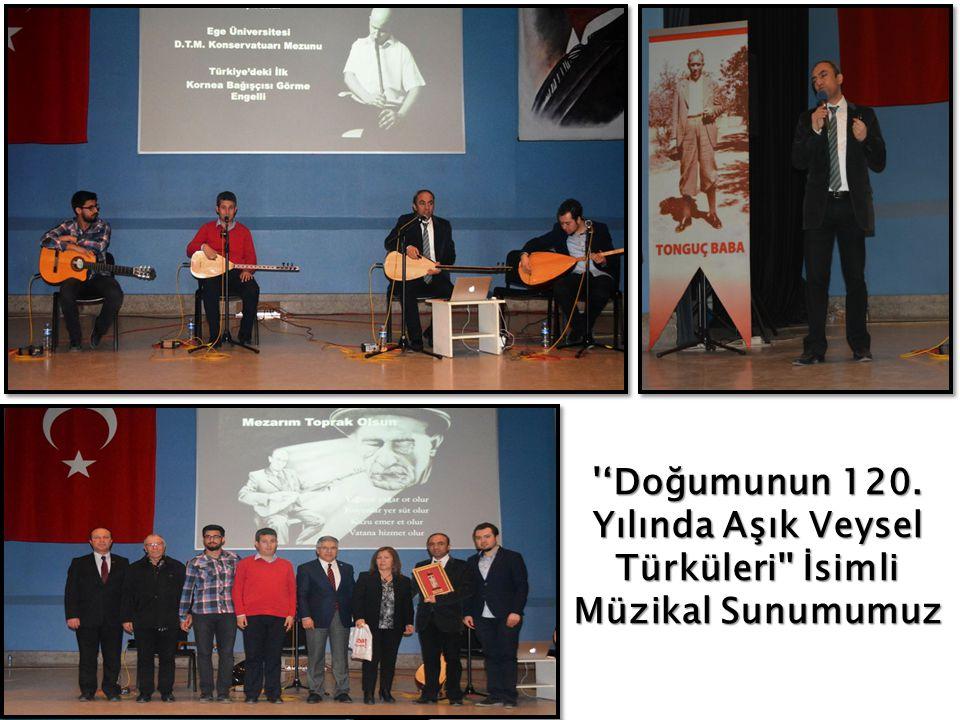 'Doğumunun 120. Yılında Aşık Veysel Türküleri İsimli Müzikal Sunumumuz