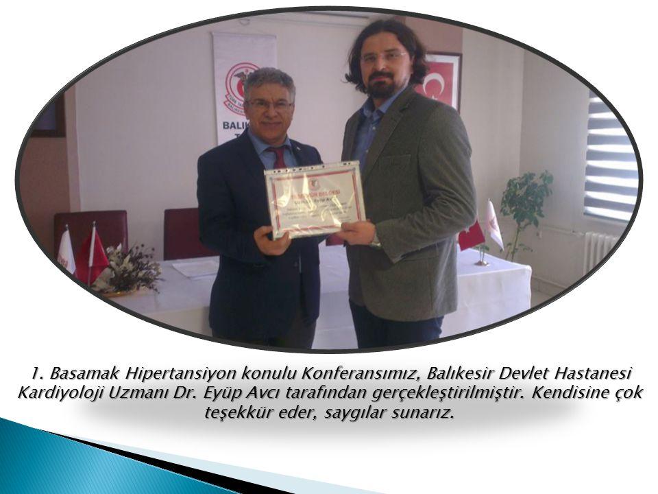 1. Basamak Hipertansiyon konulu Konferansımız, Balıkesir Devlet Hastanesi Kardiyoloji Uzmanı Dr.