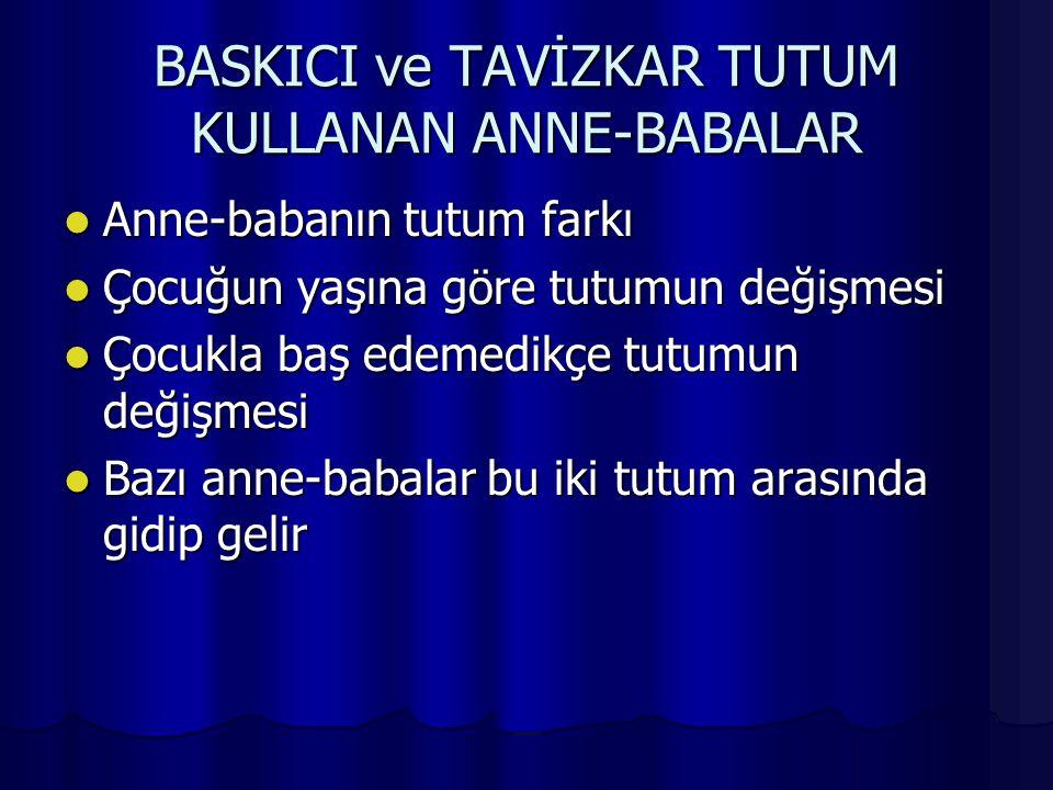 BASKICI ve TAVİZKAR TUTUM KULLANAN ANNE-BABALAR