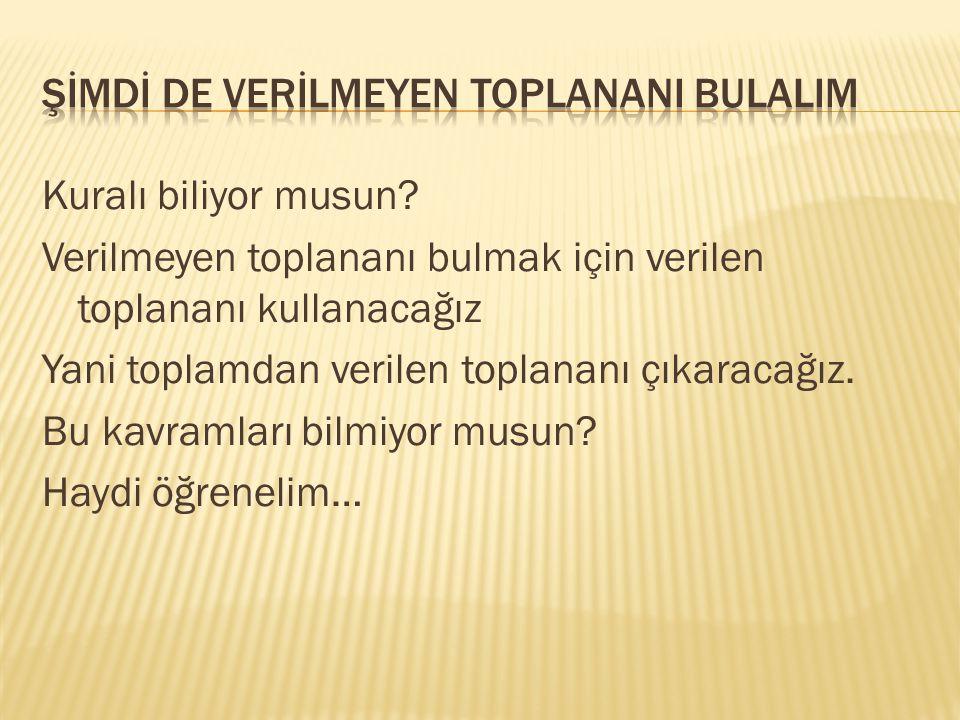 ŞİMDİ DE VERİLMEYEN TOPLANANI BULALIM