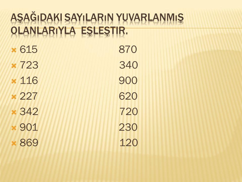 Aşağıdaki sayıların yuvarlanmış olanlarıyla eşleştir.