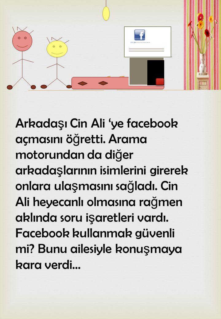 Arkadaşı Cin Ali 'ye facebook açmasını öğretti
