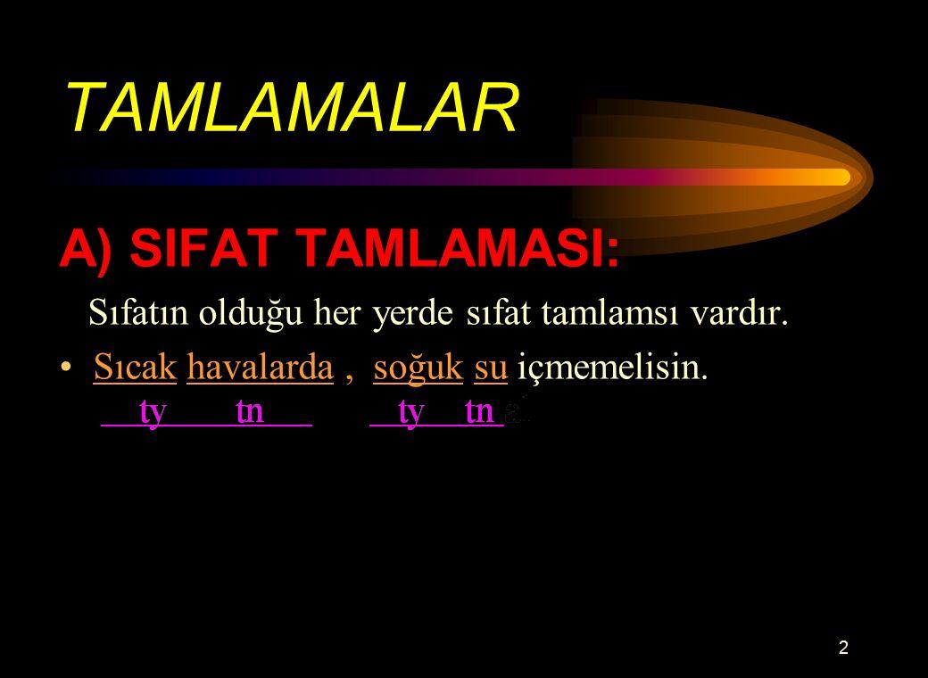 TAMLAMALAR A) SIFAT TAMLAMASI: