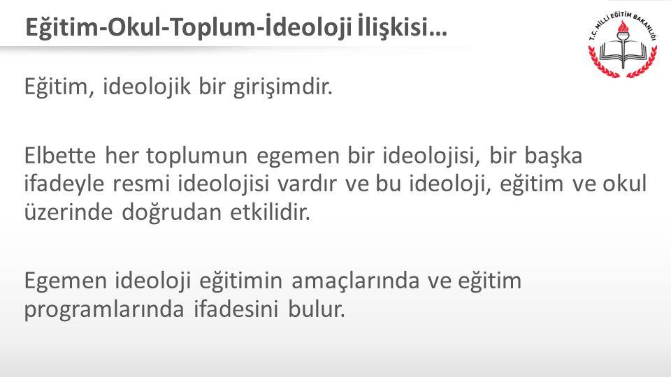 Eğitim-Okul-Toplum-İdeoloji İlişkisi…