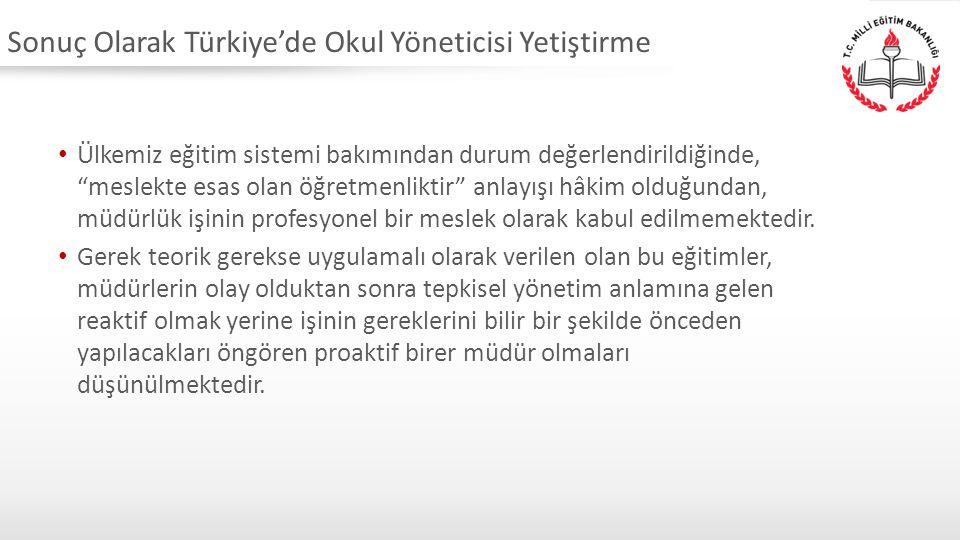 Sonuç Olarak Türkiye'de Okul Yöneticisi Yetiştirme
