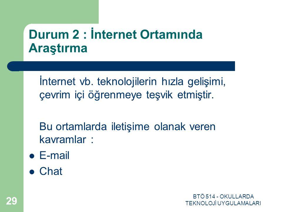 Durum 2 : İnternet Ortamında Araştırma