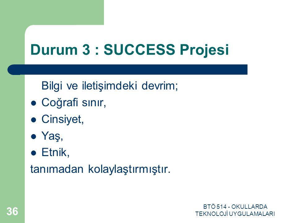 Durum 3 : SUCCESS Projesi